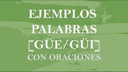20 Ejemplos Palabras Con Güe Y Güi Con Oraciones